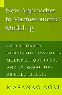 все цены на  New Approaches to Macroeconomic Modeling: Evolutionary Stochastic Dynamics, Multiple Equilibria, and Externalities As Field Effects  в интернете