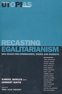Recasting Egalitarianism: New Rules for Communities, States and Markets (Real Utopias Project (Series) , V. 3.)