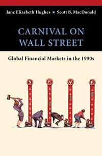 Carnival on Wall Street : Global Financial Markets in the 1990s mike mayo exile on wall street one analyst s fight to save the big banks from themselves