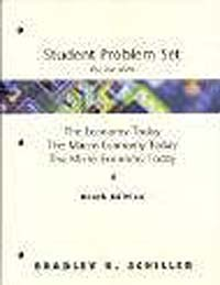 Student Problem Sets f/w The Economy Today, The Macro Economy Today, and The Micro Economy Today