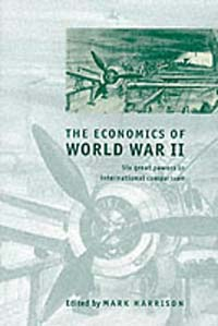 The Economics of World War II: Six Great Powers in International Comparison the economics of world war i