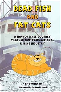 Dead Fish and Fat Cats: A No-Nonsense Journey Through Our Dysfunctional Fishing Industry uk fishing industry
