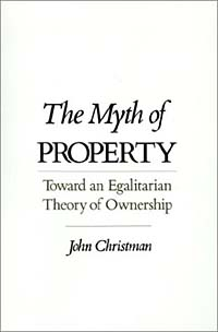 The Myth of Property: Toward an Egalitarian Theory of Ownership new binomial and new view on light theory