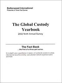 The Global Custody Yearbook, 2002 Ninth Annual Survey, The Fact Book Series global global adv workbook