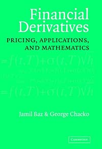 Financial Derivatives: Pricing, Applications, and Mathematics moorad choudhry fixed income securities and derivatives handbook