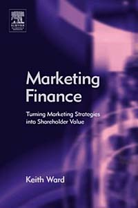 Marketing Finance : Turning Marketing Strategies into Shareholder Value mark jeffery data driven marketing the 15 metrics everyone in marketing should know