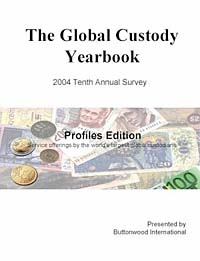 2004 Global Custody Yearbook, Profiles Edition moorad choudhry fixed income securities and derivatives handbook