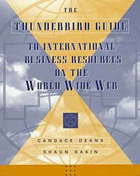The Thunderbird Guide to International Business Resources on the World Wide Web john vyge the dragons den guide to investor ready business plans
