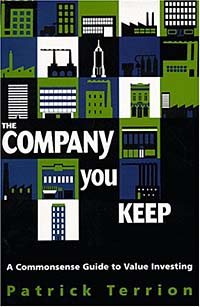 The Company You Keep: A Commonsense Guide to Value Investing reid hoffman angel investing the gust guide to making money and having fun investing in startups