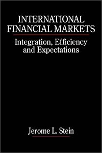 International Financial Markets: Integration, Efficiency, and Expectations (Macroeconomics and Finance) international macroeconomics and finance theory and econometric methods