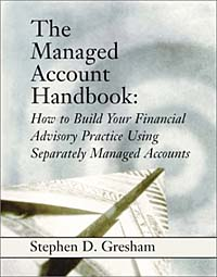 The Managed Account Handbook: How to Build Your Financial Advisory Practice Using Separately Managed Accounts