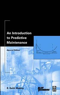 An Introduction to Predictive Maintenance, Second Edition asmaa chouairi mohamed el ghorba and abdelkader benali reliability and maintenance analysis of complex industrial systems