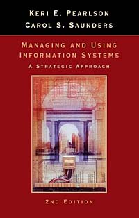 Managing and Using Information Systems : A Strategic Approach raymond s nickerson using computers human factors in information systems