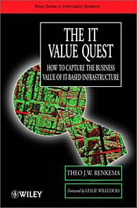 The IT Value Quest: How to Capture the Business Value of IT-Based Infrastructure eric lowitt the future of value how sustainability creates value through competitive differentiation