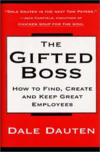 The Gifted Boss : How to Find, Create and Keep Great Employees