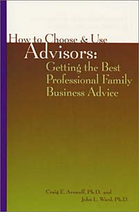 How to Choose and Use Advisors: Getting the Best Professional Family Business Advice david sr grau succession planning for financial advisors building an enduring business