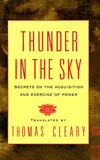 Thunder in the Sky: Secrets on the Acquisition and Exercise of Power thomas cleary the book of leadership and strategy
