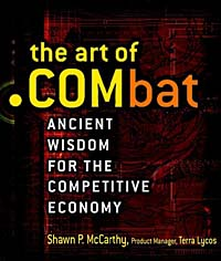 The Art of .COMbat: Ancient Wisdom for the Competitive Economy seena sharp competitive intelligence advantage how to minimize risk avoid surprises and grow your business in a changing world
