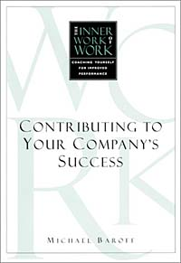 The Inner Work of Work: Contributing to Your Company's Success george eckes six sigma team dynamics the elusive key to project success