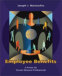 Employee Benefits: A Primer for Human Resource Professionals anthony evans j markets for managers a managerial economics primer