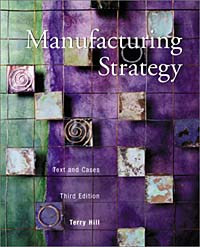 Manufacturing Strategy: Text and Cases