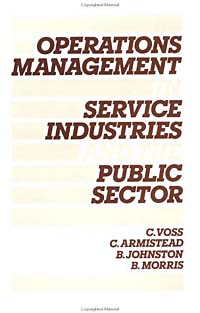 Operations Management in Service Industries and the Public Sector: Text and Cases public sector management techniques
