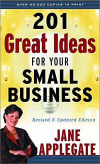 цена 201 Great Ideas for Your Small Business: Revised & Updated Edition онлайн в 2017 году
