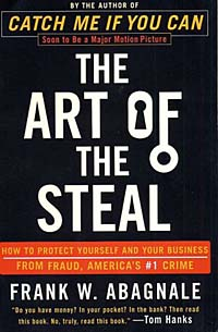 The Art of the Steal: How to Protect Yourself and Your Business from Fraud, America's #1 Crime peter goldmann fraud in the markets why it happens and how to fight it