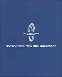 Not So Basic New Hire Orientation this is not a book