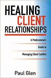 Healing Client Relationships: A Professional's Guide to Managing Client Conflict