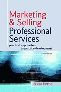 Marketing & Selling Professional Services: Practical Approaches to Practice Development