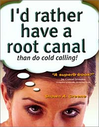 I'd Rather Have a Root Canal Than Do Cold Calling i d rather have a root canal than do cold calling