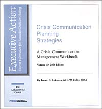 Crisis Communication Planning Strategies : A Crisis Communication Management Workbook