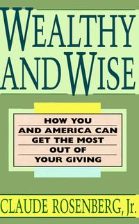 Wealthy and Wise : How You and America Can Get the Most Out of Your Giving