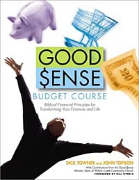 Good Sense Budget Course: Biblical Financial Principles for Transforming Your Finances and Life
