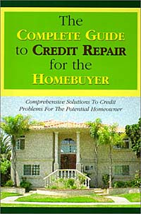 The Complete Guide to Credit Repair for the Homebuyer