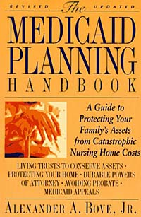 The Medicaid Planning Handbook : A Guide to Protecting Your Family's Assets From Catastrophic Nursing Home Costs (MEDICAID PLANNING HANDBOOK) cfp board financial planning competency handbook