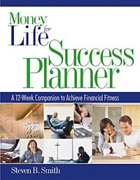 Money for Life Success Planner : The 12-Week Companion to Achieve Financial Fitness