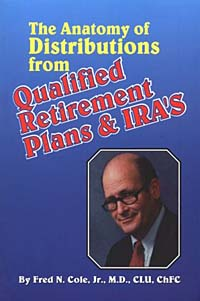 The Anatomy of Distributions from Qualified Retirement Plans & IRA'S the new rules of retirement