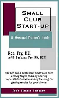 Small Club Start-up : A Personal Trainer's Guide cheryl rickman the digital business start up workbook the ultimate step by step guide to succeeding online from start up to exit