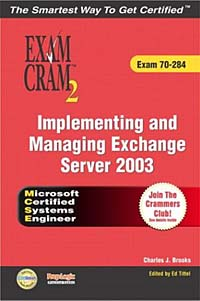 MCSA/MCSE Implementing and Managing Exchange Server 2003 Exam Cram 2 mcsa mcse mcdba self–pased training kit – microsoft sql server 2000 system administration exam 70–228 2e