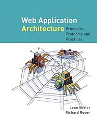 Web Application Architecture: Principles, Protocols and Practices developing web applications with haskell and yesod