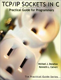 TCP/IP Sockets in C: Practical Guide for Programmers (The Practical Guides Series) joyce cooper kahn boosting executive skills in the classroom a practical guide for educators