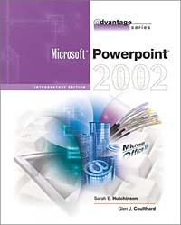 The Advantage Series: PowerPoint 2002- Introductory the interactive computing series outlook 2002 brief