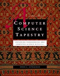 A Computer Science Tapestry: Exploring Computer Science with C++