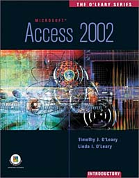 The O'Leary Series: Access 2002 - Introductory the interactive computing series outlook 2002 brief