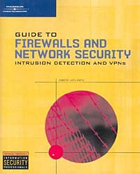 Guide to Firewalls and Network Security: Intrusion Detection and VPNs matthew strebe network security foundations technology fundamentals for it success
