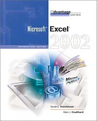 The Advantage Series: Excel 2002- Introductory the interactive computing series outlook 2002 brief