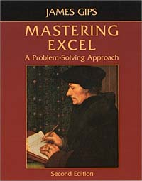 Mastering Excel: A Problem-Solving Approach, Second Edition