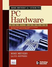 Mike Meyers' A+ Guide to PC Hardware Lab Manual mike at wrykyn